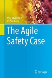 The Agile Safety Case by Thor Myklebust