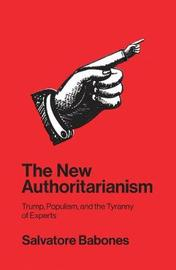 The New Authoritarianism by Salvatore Babones