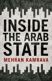 Inside the Arab State by Mehran Kamrava image