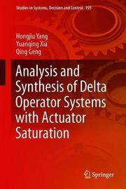 Analysis and Synthesis of Delta Operator Systems with Actuator Saturation by Hongjiu Yang