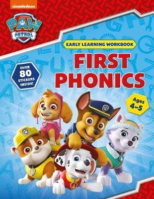 First Phonics (Ages 4 to 5; PAW Patrol Early Learning Sticker Workbook) by Scholastic