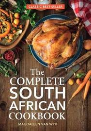 The Complete South African Cookbook by Magdaleen van Wyk