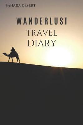 Sahara Desert Wanderlust Travel Diary by Wanderlust Press
