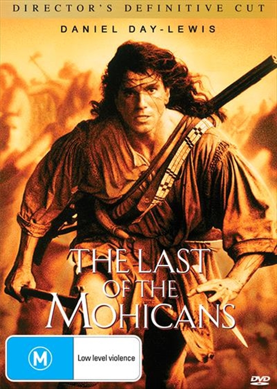 The Last Of The Mohicans - Director's Definitive Cut on DVD