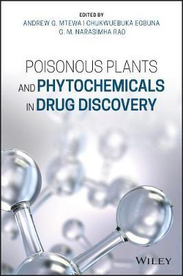 Poisonous Plants and Phytochemicals in Drug Discovery by Andrew G. Mtewa