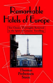Remarkable Hotels of Europe by Thomas Prebensen Steen