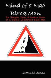 Mind of a Mad Black Man by Jamal M. Jones image
