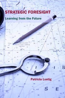 Strategic Foresight by Patricia Lustig
