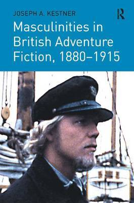 Masculinities in British Adventure Fiction, 1880-1915 by Joseph A. Kestner image