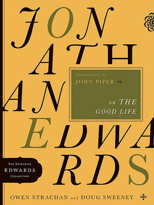 Jonathan Edwards on the Good Life by Owen Strachan image