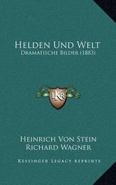 Helden Und Welt: Dramatische Bilder (1883) by Heinrich Von Stein
