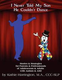 I Never Told My Son He Couldn't Dance by Kathie Harrington