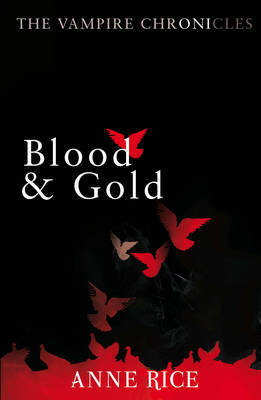 Blood and Gold: The Vampire Marius (Vampire Chronicles #8) by Anne Rice image