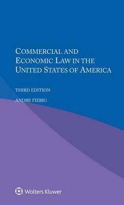 Commercial and Economic Law in the United States of America by Andre Fiebig image