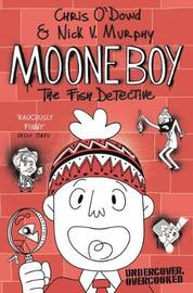 Moone Boy 2: The Fish Detective by Chris O'Dowd