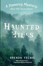 Haunted Hills by Brenda Felber