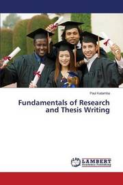 Fundamentals of Research and Thesis Writing by Katamba Paul