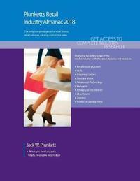 Plunkett's Retail Industry Almanac 2018 by Jack W Plunkett