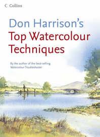 Don Harrison's Top Watercolour Techniques by Don Harrison image
