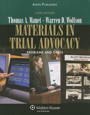 Materials in Trial Advocacy: Problems and Cases by Thomas A Mauet image