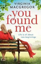 You Found Me by Virginia Macgregor image