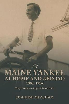 A Maine Yankee at Home and Abroad 1903-1916 by Standish Meacham image