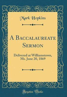 A Baccalaureate Sermon by Mark Hopkins