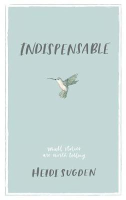 Indispensable by Heidi Sugden