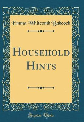 Household Hints (Classic Reprint) by Emma Whitcomb Babcock