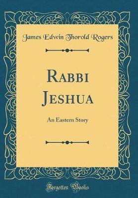 Rabbi Jeshua by James Edwin Thorold Rogers image