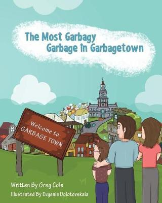 The Most Garbagy Garbage in Garbagetown by Greg Cole image