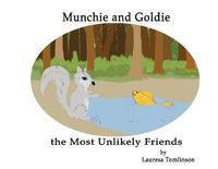 Munchie and Goldie - Most Unlikely Friends by Lauresa A. Tomlinson image