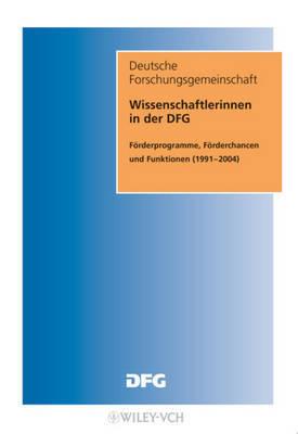 Wissenschaftlerinnen in Der DFG: Forderprogramme, Forderchancen Und Funktionen (1991-2004) image