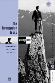 The Incomparable Jesus: Experiencing the Power of Christ by Don Cousins image