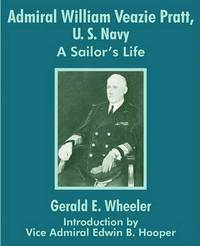 Admiral William Veazie Pratt, U. S. Navy: A Sailor's Life by Gerald Wheeler image