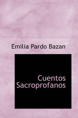 Cuentos Sacroprofanos by Emilia Pardo Bazan