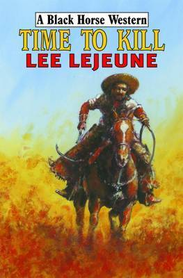 Time to Kill by Lee Lejeune