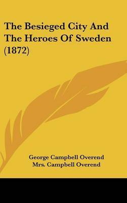 The Besieged City And The Heroes Of Sweden (1872) by George Campbell Overend