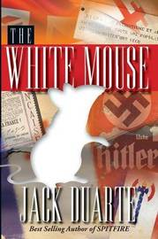 The White Mouse by Jack B Duarte