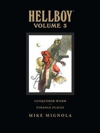 Hellboy Library Edition: v. 3: Conqueror Worm and Strange Places by Mike Mignola