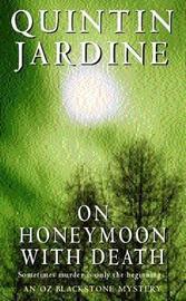On Honeymoon with Death (Oz Blackstone series, Book 5) by Quintin Jardine