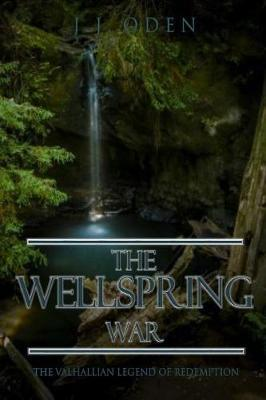 The Wellspring War by JJ Oden