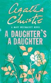 A Daughter's a Daughter by Mary Westmacott image