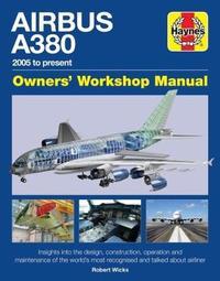 Airbus A380 Manual by Robert Wicks