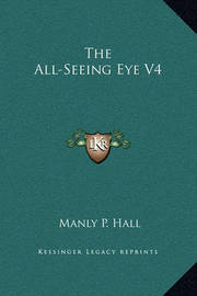 The All-Seeing Eye V4 by Manly P. Hall