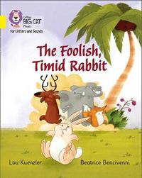 The Foolish, Timid Rabbit by Lou Kuenzler