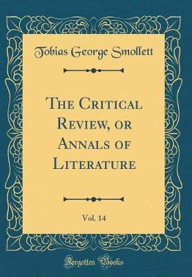 The Critical Review, or Annals of Literature, Vol. 14 (Classic Reprint) by Tobias George Smollett image