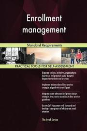Enrollment Management Standard Requirements by Gerardus Blokdyk