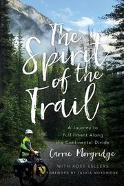 The Spirit of the Trail by Carrie Morgridge