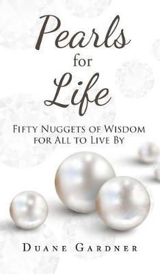 Pearls for Life by Duane Gardner